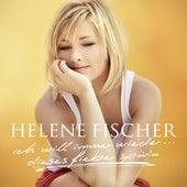 Ich Will Immer Wieder... Dieses Fieber Spür'n by Helene Fischer