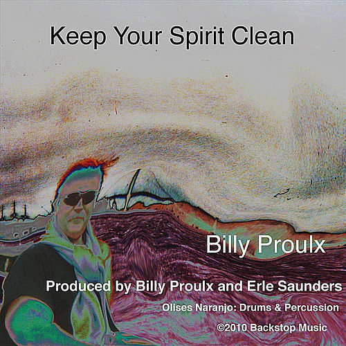 Keep Your Spirit Clean by Billy Proulx