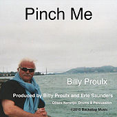 Pinch Me by Billy Proulx