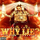 Why Lie? Cd Album/(DVD Not Included) by Alex Fatt
