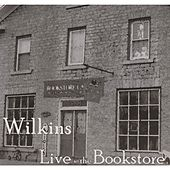 Live At the Bookstore by Wilkins