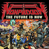 The Future Is Now von Non Phixion
