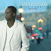 Pass Me Not by Jamar Esaw