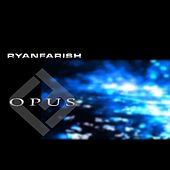 Opus by Ryan Farish