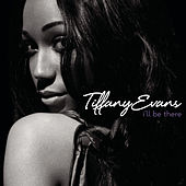 I'll Be There by Tiffany Evans
