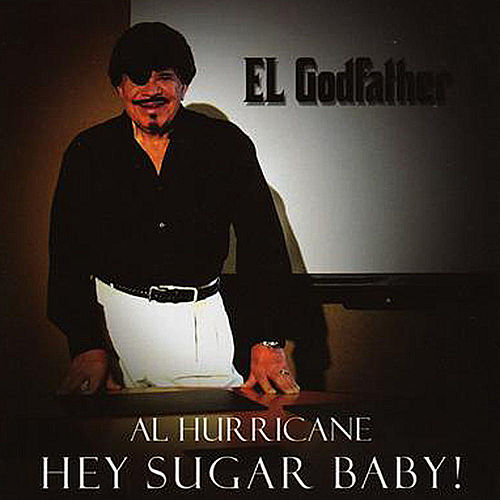 Hey Sugar Baby! by Al Hurricane