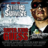 Only the Strong Survives by Superstar Guess