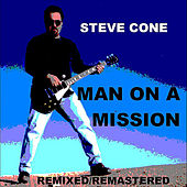 Man On A Mission - Remixed Remastered by Steve Cone