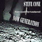 Now Generation - Remixed Remastered by Steve Cone