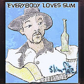 Everybody Loves Slim by Slim Fatz