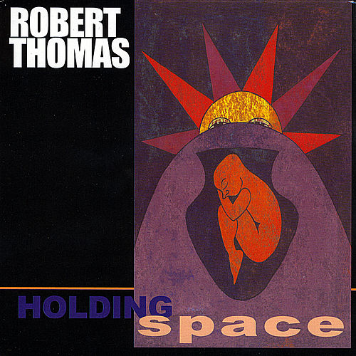 Holding Space by Robert Thomas