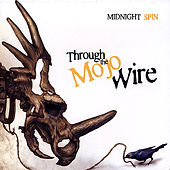 Through the Mojo Wire by Midnight Spin