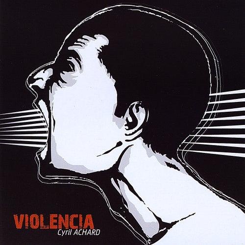 Violencia by Cyril Achard
