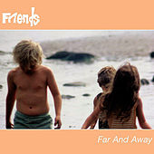 Far and Away by Friends