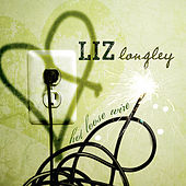 Hot Loose Wire by Liz Longley