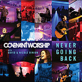 Never Going Back (feat. David & Nicole Binion) by David Covenant Worship