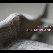 Paper Airplane by Rick Berlin
