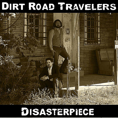 Disasterpiece by The Dirt Road Travelers