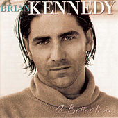 A Better Man by Brian Kennedy