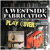 A West Side Fabrication Play Covers by Various Artists