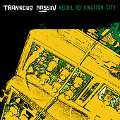 Negril To Kingston City by Transdub Massiv
