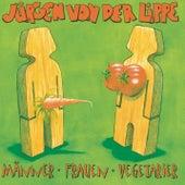 Männer Frauen Vegetarier by Jürgen von der Lippe