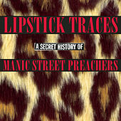 Lipstick Traces (A Secret History of Manic Street Preachers) by Manic Street Preachers