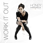Work It Out - Single by Honey Larochelle