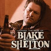 Loaded: The Best Of Blake Shelton by Blake Shelton