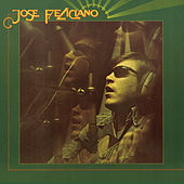 And The Feeling's Good by Jose Feliciano