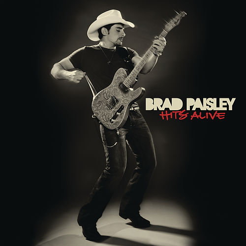 Hits Alive by Brad Paisley