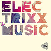 The Music EP by Electrixx