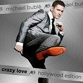 Crazy Love Hollywood Edition by Michael Bublé