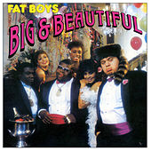 Big & Beautiful by Fat Boys