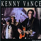 Short Vacation by Kenny Vance
