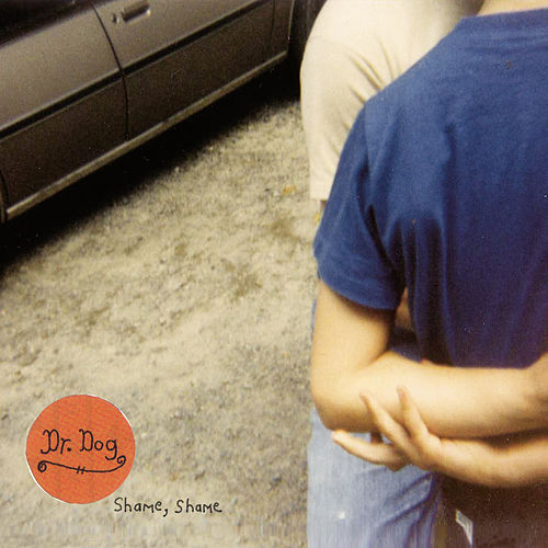 Shame Shame by Dr. Dog