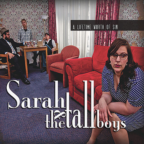 A Lifetime Worth of Sin by Sarah and the Tall Boys