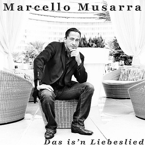 Das is'n Liebeslied by Marcello Musarra