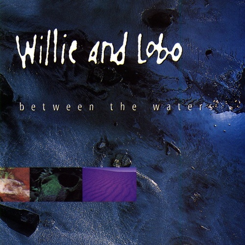 Between The Waters by Willie And Lobo