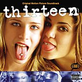 Thirteen [Original Motion Picture Soundtrack] by Various Artists