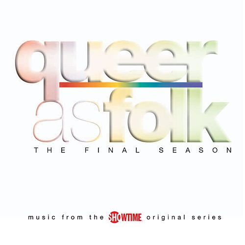 Queer as Folk - The Final Season by Various Artists