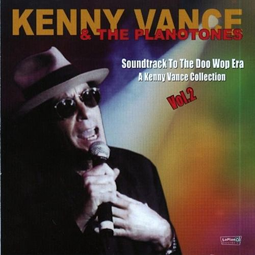 Soundtrack To The Doo Wop Era: A Kenny Vance Collection Vol. 2 by Kenny Vance and the Planotones