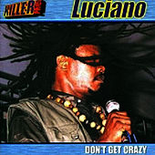 Don't Get Crazy by Luciano