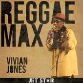 Jet Star Reggae Max presents… Vivian Jones by Vivian Jones