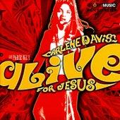 Alive For Jesus by Carlene Davis