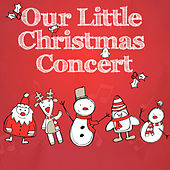 Our Little Christmas Concert (With Sing-a-Long Booklet) by Santa's Little Helpers