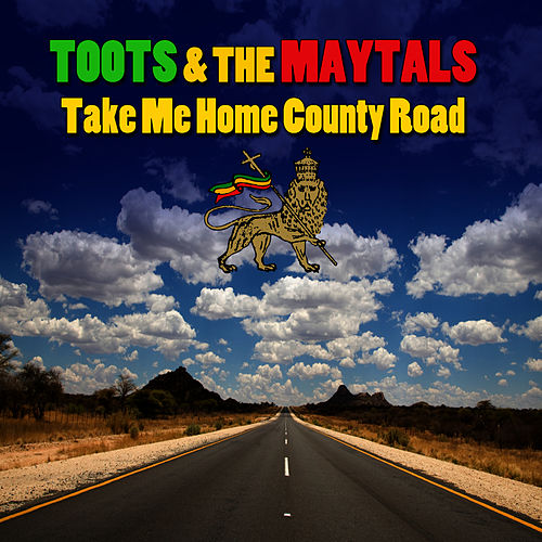 Take Me Home Country Road by Toots and the Maytals