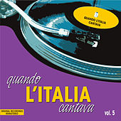 Quando l'Italia cantava vol.5 by Various Artists