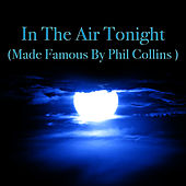 In The Air Tonight (Made Famous by Phil Collins) by The Rock Heroes