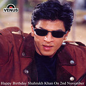 Birthday Of Shahrukh Khan by Various Artists